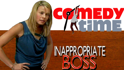 Comedy Time - Chelsea Handler as The Inappropriate Boss